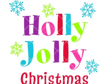 Holly Jolly SVG - Christmas SVG -Decal, Silhouette, Cricut, Cut file