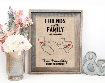 Friends Are the Family We Choose, Custom Burlap Print with Any Two Countries or States, Friendship Quote