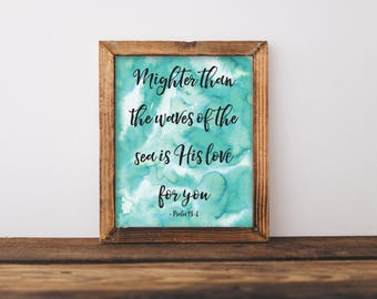 Mightier Than The Waves Of The Sea Is His Love For You, Psalm 93:4, Turquoise Watercolor Print, Scripture Print, Christian Wall Art, Love