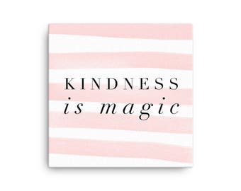 Kindness Is Magic: Canvas Art, Canvas Quote Art, Canvas Print, Canvas Wall Part 46