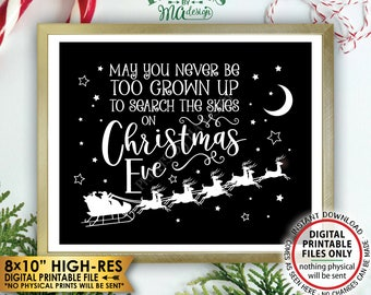 """May You Never Be Too Grown Up To Search The Skies On Christmas Eve, Look for Santa's Sleigh, Rudolph, Xmas Wall Decor, PRINTABLE 8x10"""" <ID>"""