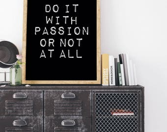 Do it with passion or not at all, Business printable, Minimalist poster, Positive life, Monochrome Nursery, Mentor printable, Urban poster