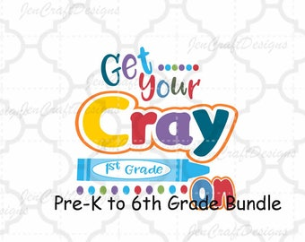 Get Your Cray-On  Grades Svg Back to school School Days SVG EPS DXF Png Silhouette Studio & Cricut Vector Art Vinyl Digital Cutting Cut File