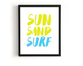 Surfing poster ALL SIZES, Beach House wall art, Beach Sign, Summer Typography, Surfing Poster, Sun Sand Surf, Surfer Gift, Summer Decor