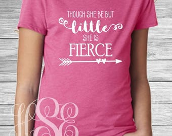 Though she be but little she is fierce shirt for girls