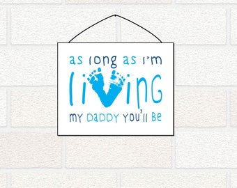 New Dad Gift, As Long as I'm Living My Daddy You'll Be, footprint gift for new dad, dad from daughter, dad from son, dads first Christmas