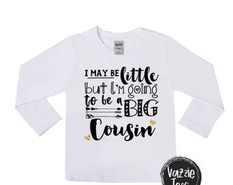 I May Be Little But I'm Going to be a Big Cousin - Big Cousin Shirt - Big Cousin Baby Bodysuits - Announcement Shirts - Girls' Clothing