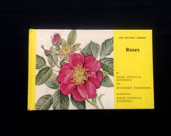 Roses - By Anne Ophelia Dowden and Richard Thomson - The Odyssey Library - Library of Congress Number 65 -23285 - Vintage  1965