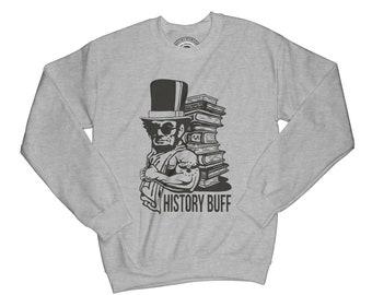 History buff sweatshirt teacher sweatshirt funny sweatshirt history sweatshirt best teacher gift books sweatshirt hipster sweatshirt  APV22