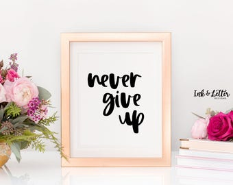 Never Give Up - Printable Office Art - Office Wall Decor - Typography Print - Black and White Print - Instant Download - Digital Print