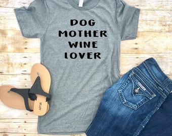 Dog Mother Wine Lover, Dog Mom T Shirt, Fur Mama, Dog Mom Shirt, Fur Mama Shirt, Dog Lover Shirt, Pet Owner Shirt, Dog and Wine Lover, gift