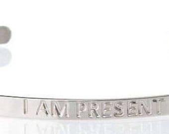 Mindfulness - I AM Present - Yoga Jewelry - Silver Bracelet - Affirmation Jewelry - Present Moment - Mindfulness Gift - Yoga Bracelet
