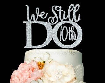 Renewal Of Vows .Cake Topper. Rhinestone We still Do 25th 10th Anniversary Party decoration