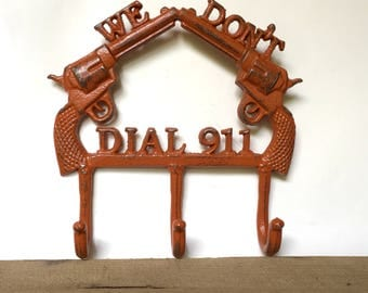 Decorative Coat Rack - We Don't Dial 911 - Entryway Wall Hooks - Coat Hanger - Rustic Towel Rack - Wall Key Holder - Cast Iron Wall Hooks
