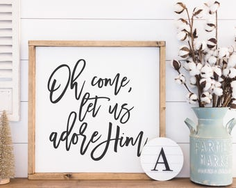 Oh come let us adore Him, Christmas signs, Holiday Decor, Scripture wood sign, Home Decor Signs, Housewarming gift, Farmhouse Decor