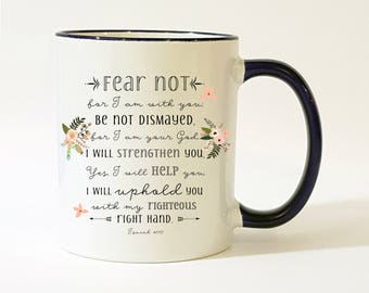 Bible Verse Mug / Christian Gift / Christian Gift / Fear Not For I Am With You / Isaiah 41:10