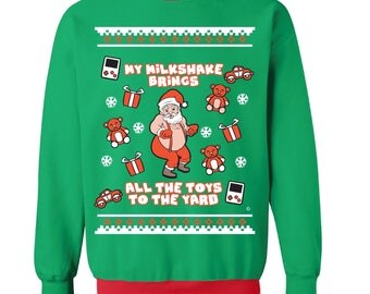 My Milkshake Brings All the Toys to the Yard  - Limited Edition - Ugly Christmas Sweater - Funny Christmas Sweater - For Men and Women