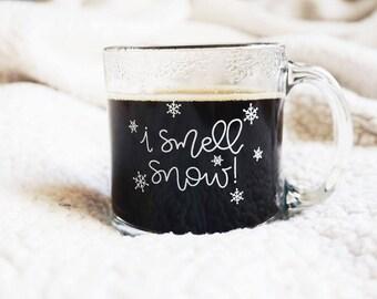 I Smell Snow / Winter / Glass Mug