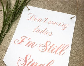 """Wedding Sign - """"Dont worry ladies Im still single"""", Wedding Banner Flag, Page Boy Sign, Aisle Sign"""