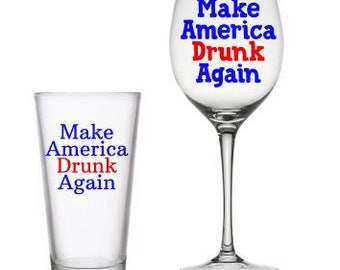 Make America Drunk Again-Wine and Pint gift set of 2, Trump Glasses , Republican Glass Set, Christmas Gift , Birthday Gift