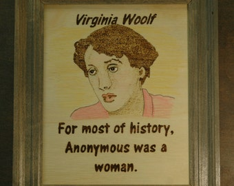 Virginia Woolf - Wood burned portrait and quote