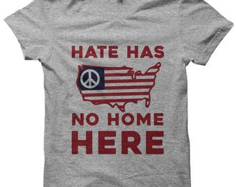 Hate Has No Home Here T-shirt Anti Hate Shirt Anti Trump Shirt Womens Fitted Tee Mens Shirts #AntiHate Anti Nazi Protest Shirts Resist Shirt