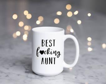 Best Fucking Aunt Mug, Aunt Mug, Gift for Aunt, Aunt Present, Coffee Mug, Aunt Birthday, Aunt Christmas, Funny, Funny Aunt Gift, Best Aunt