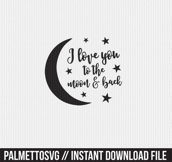 Download i love you to the moon and back svg dxf file instant download