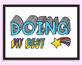 Doing my best. Motivational print, Inspirational, Positivity, Mental health, Self care, Best friend gift, New Year, 2018