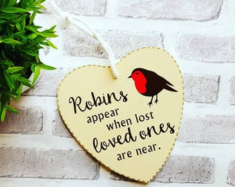 Robins Appear When Lost Loved Ones Are Near-Christmas Wooden Hanging Plaque -Sign-Missed Loved ones-Memory-Robin-Remember