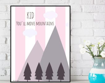 Nursery decor wall art, Kid you'll move mountains, Nursery quote print, Child room decor, Nursery girl decor, Art print, Baby girl gift