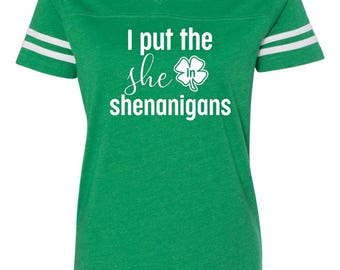 I put the she in shenanigans v-neck, St. Patricks day shirt, St. Patricks day, Shenanigans shirt, I Shenanigans tee,Funny st. Patricks shirt