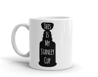 My Stanley Cup Coffee Mug, Hockey Coffee Mug, Funny Hockey Mug, Funny Sports Mug, Gift for Hockey Fan, Sports Gift, Unique Sports Gift