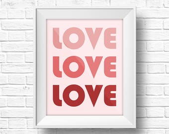 LOVE LOVE LOVE Printable Wall Art 8x10 inches, Wall decoration, Home decor, Motivation Quote, Printable digital art, Love decoration, art