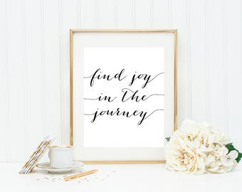 Find Joy In The Journey Print, Journey Printable, Motivational Quote Print, Office Print, Office Wall Art, Nursery Wall Art, Nursery Quotes