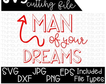 Man of your Dreams SVG, Valentines svg, Boy Valentines, Baby Valentines, Valentine Shirt,  Cutting File, Silhouette, Cricut, PNG, DXF