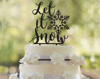 Let it Snow, Christmas cake topper, holidays celebration, christmas gift party, NYE cake topper, Celebration time, let it snow cake topper