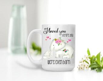 I loved you before you were even born Mug, Elephant Mug, Mug for Mom, New Mom Gift, Floral Mug, Coffee Mug, Tea Mug, Gift for Her, Elephants