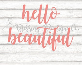 Hello Beautiful SVG - instant download - digital download - cut file for Cricut