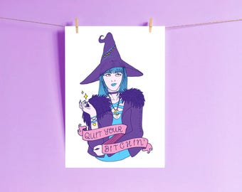 Sassy Witch Print - Quit Your Bitchin' - Sassy Quote Print - Witch Please Quote - Witch Home Decor - Spooky Witch Print - Resting Witch Face
