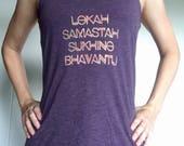 Lokah Samastah Sukhino Bhavantu Yoga Top  Yogawear   Womens namaste shirt  unique yoga wear  zen yoga clothes hippie clothes boho yoga tanks