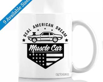 Real American Dream Muscle Car Coffee Mug - Old Car, Muscle Car, Car Lover, Horsepower, Mechanic, mustang, mustang mug