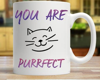 You are purrfect, Cat lovers mug, Gift from cat, You are purrfect mug, Mug for cat owners, Cute cat mug, Cat coffee mug