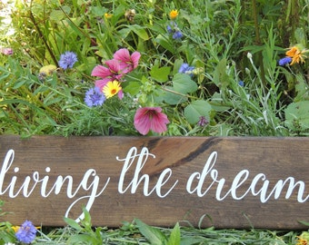 LIVING THE DREAM sign-Hand painted rustic wood sign-Inspirational sign-Girlfriend gift-Birthday gift-Office decor-Wedding Engagement gift