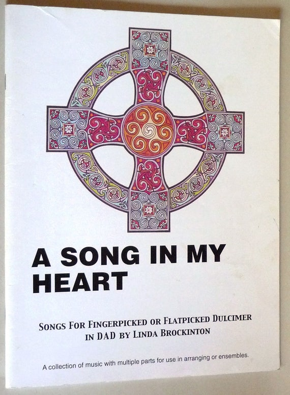 A Song in My Heart: Songs for Fingerpicked or Flatpicked Dulcimer in DAD by Linda Brockinton