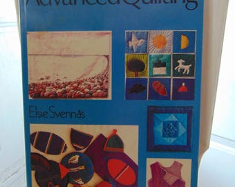 Advanced Quilting , 1980 , Elsie Svennas , OOP