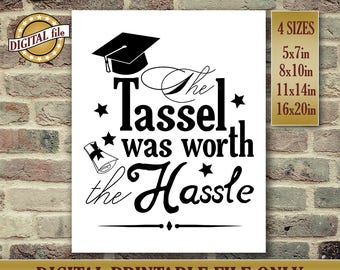 The Tassel Was Worth the Hassle - High School Graduate Sign - Tassel Graduation Gift - Graduation Card - Instant Printable DIGITAL FILE, JPG