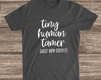 Tiny Human Tamer Dark Heather Grey T-shirt - Mom Shirts - Toddler Mom - Preschool Teacher Shirt - Coffee Shirt