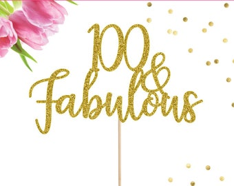 100 and Fabulous Cake Topper, 100th Birthday Cake Topper, Happy 100th Birthday, 100 Cake Topper, 100 Years Loved, 100 Years Blessed