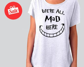We're All Mad Here Slouchy Dolman Shirt. Off the Shoulder Shirt. Halloween Shirt. [C0265]